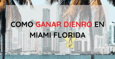 Cómo ganar dinero en Miami Florida