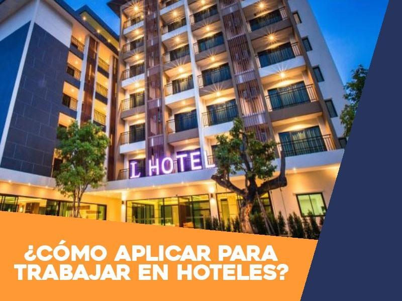 Cómo aplicar para trabajar en Hoteles