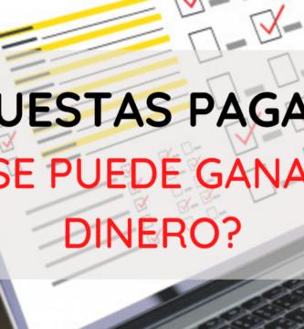 ¿Se puede ganar dienro con encuestas pagadas? Opiniones sobre encuestas remuneradas online