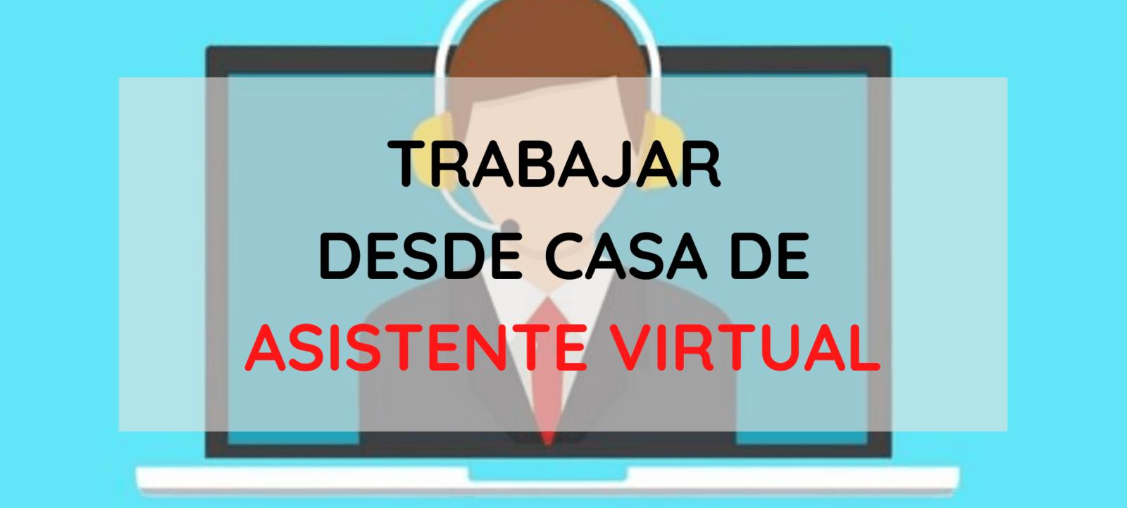 Trabajar desde casa de asistente virtual