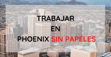 Trabajar en Phoenix, trabajos para indocumentados