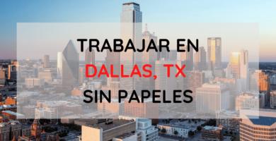 Empleos para inmigrantes sin papeles en Dallas Texas