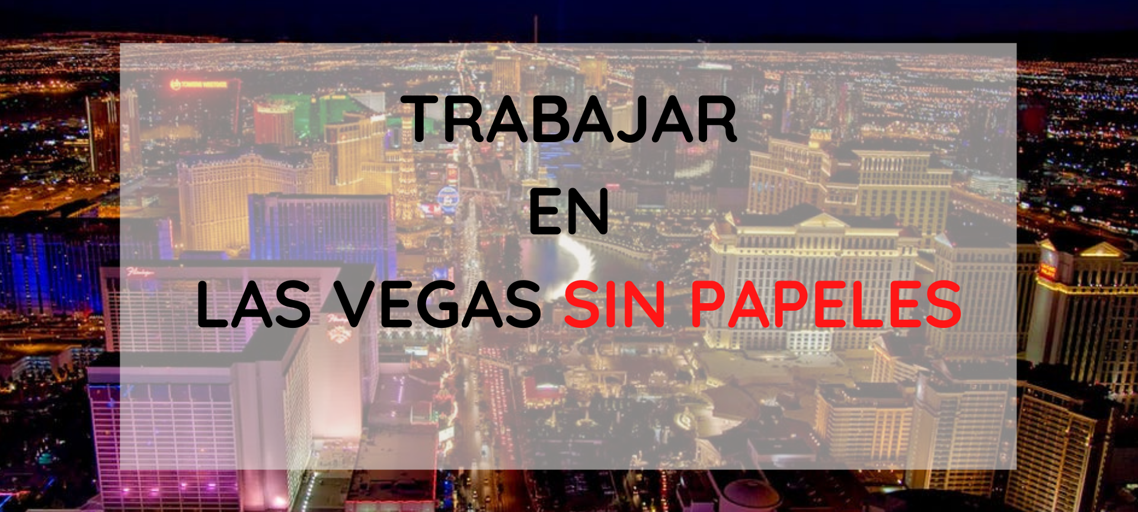 Trabajos en Las Vegas sin papeles para inmigrantes