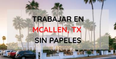 Trabajos en McAllen sin papeles